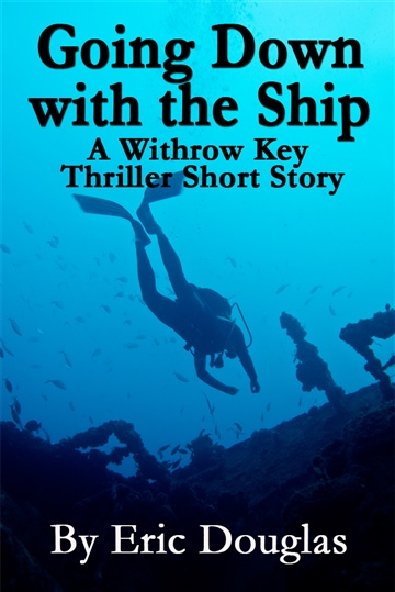 Going Down with the Ship by Eric L Douglas