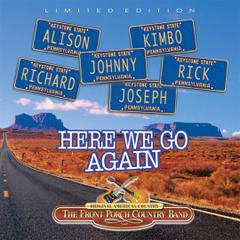 Here We Go Again by The Front Porch Country Band
