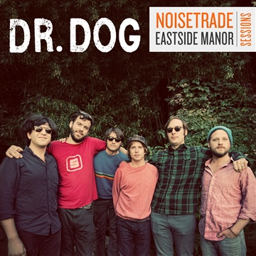 NoiseTrade Eastside Manor Sessions by Dr. Dog