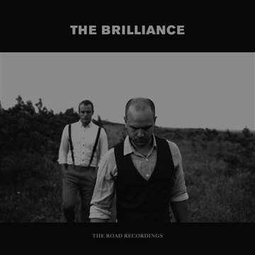 THE BRILLIANCE : The Road Recordings