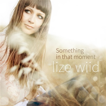 Something in that Moment by Lize Wiid