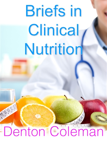 Denton Coleman : Briefs in Clinical Nutrition