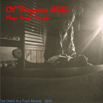 Plays Songs For You by Ol' Frogman Willis