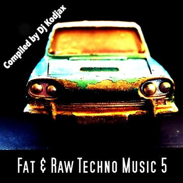 Fat & Raw Techno Music 5 by Various Artists