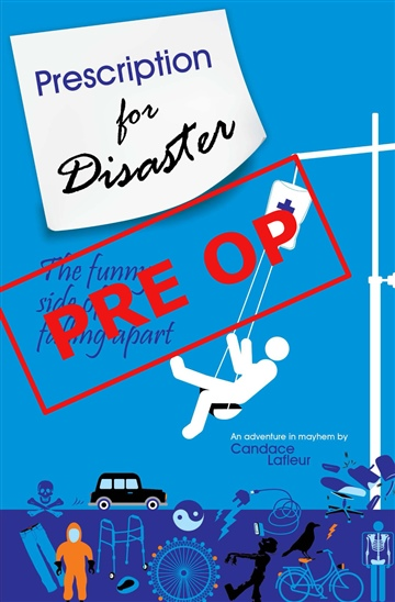 Prescription for Disaster: The Pre Op by Candace Lafleur
