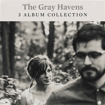 The Gray Havens : The Gray Havens 3 Album Collection