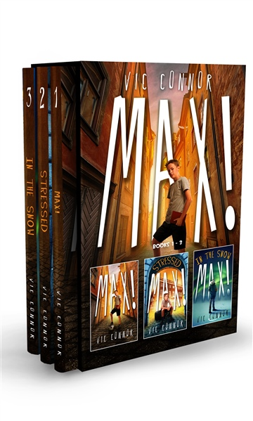 Vic Connor : Max! Box Set, Books 1-3
