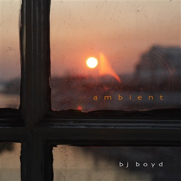 BJ Boyd : Ambient