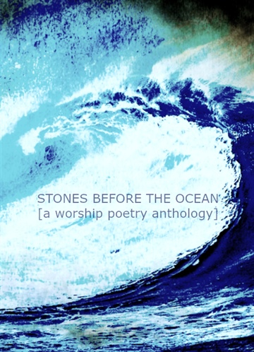 Various : Stones Before The Ocean - a worship poetry anthology