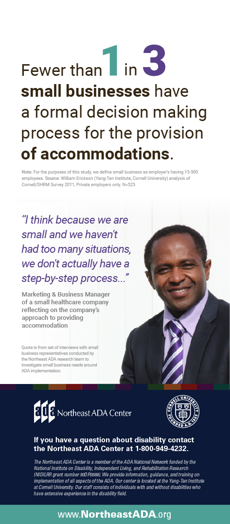 """Infographic featuring a smiling man in a business suit in front of a blank background.  Fewer than one in three small businesses have a formal decision making process for the provision of accommodations. Note: For the purposes of this study, we define small business as employer's having 15- 500 employees.  """"I think because we are small and we haven't had too many situations. We don't actually have a step-by-step process...."""