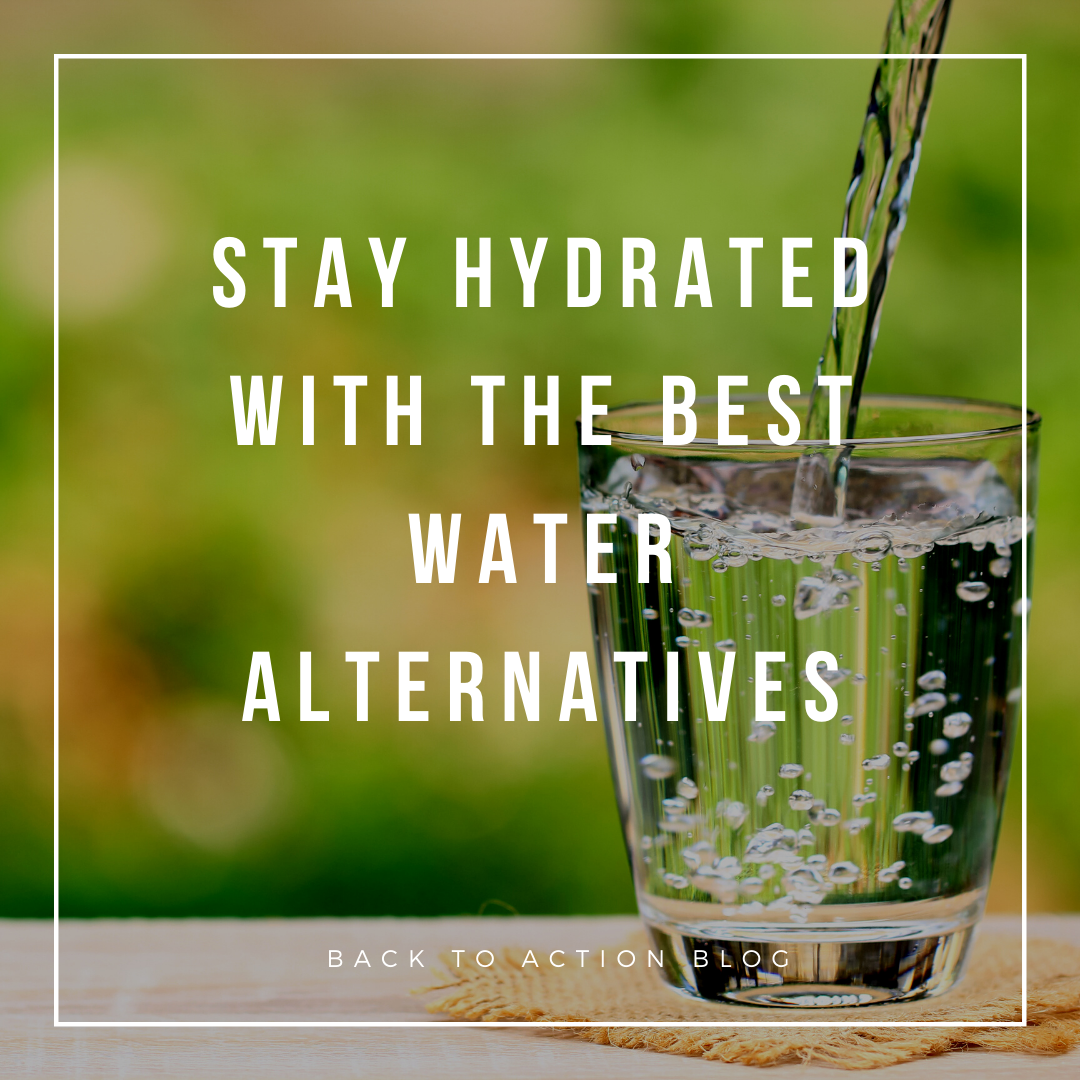 Stay Hydrated with the Best Water Alternatives