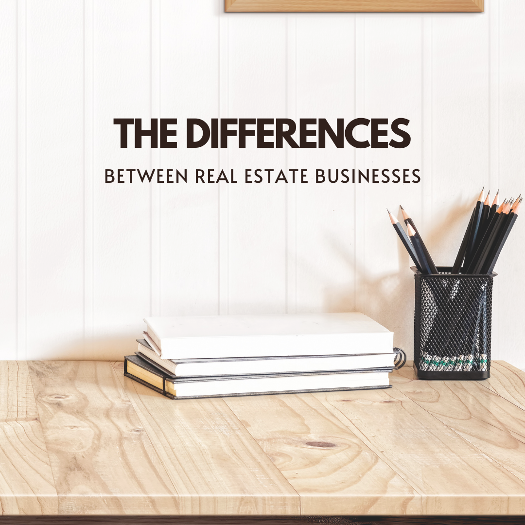 The Differences Between Real Estate Businesses