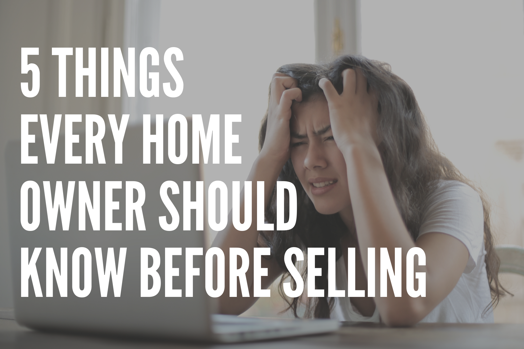 Top 5 Things Every Home Seller Should Do