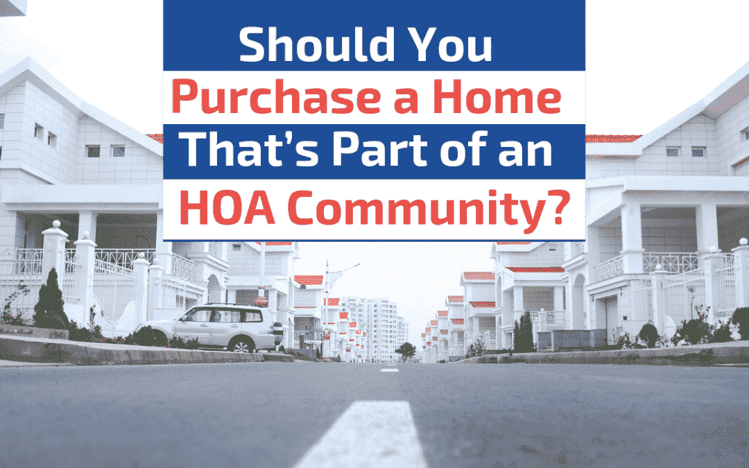 Should You Purchase a Home That's Part of an HOA Community?