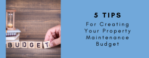 5 Tips for Creating Your Rental Property Maintenance Budget