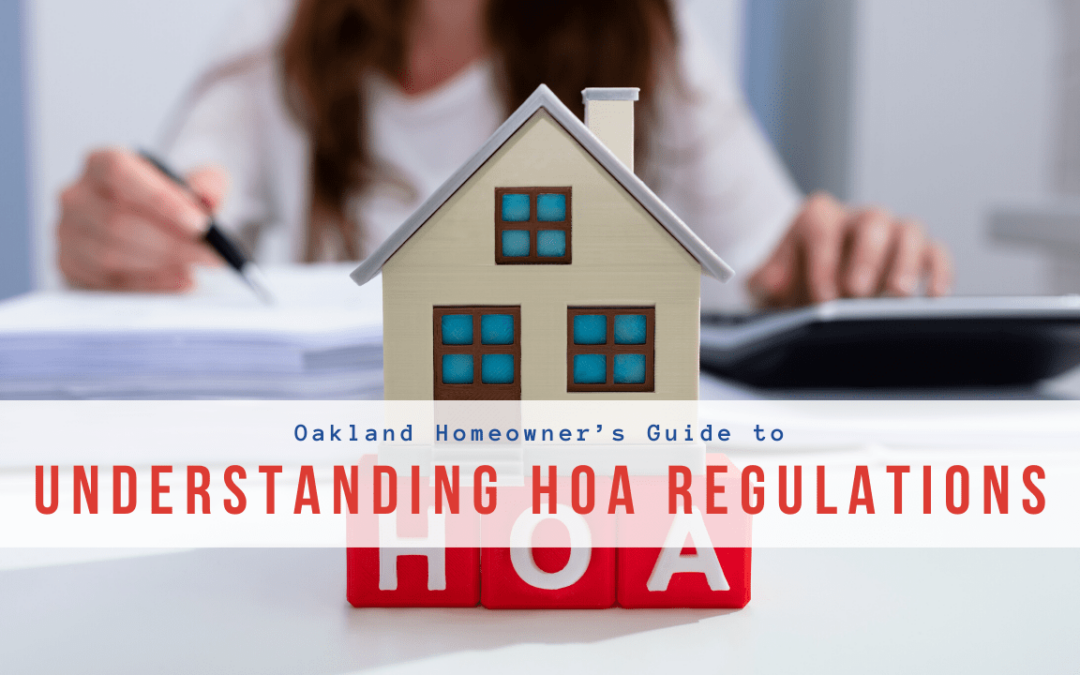 Oakland Homeowner's Guide to Understanding HOA Regulations