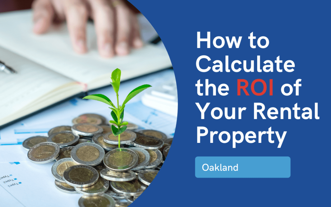 How to Calculate the ROI of Your Rental Property Investment in Oakland