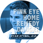 dangers of pink eye home remedies