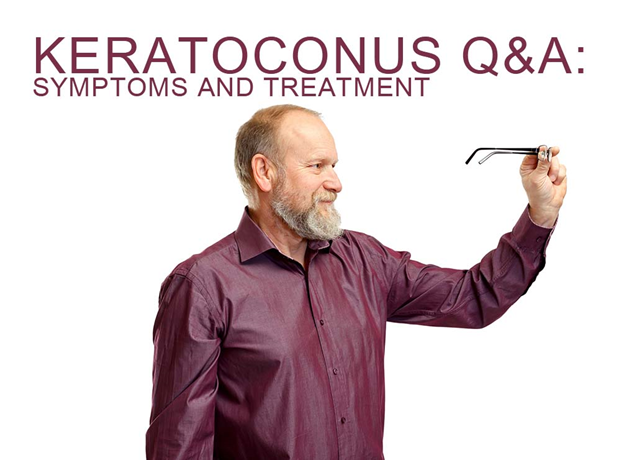 KERATOCONUS Q&A: SYMPTOMS AND TREATMENT