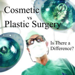 cosmetic vs plastic surgery