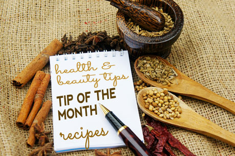 Health & Beauty Tip of the Month