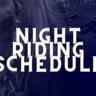 Night Riding Schedule