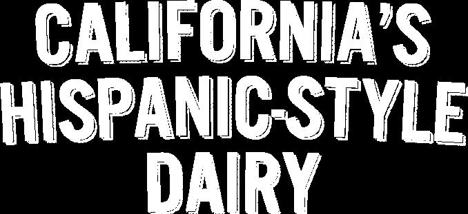 California's Hispanic-style Dairy