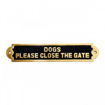 Solid Brass Sign DOGS PLEASE CLOSE THE GATE Brass Plaques