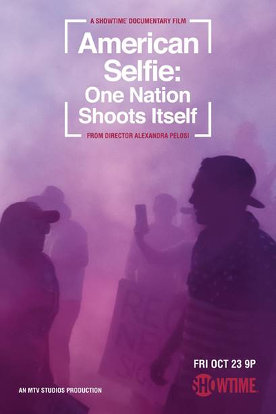 American Selfie: One Nation Shoots Itself movie poster