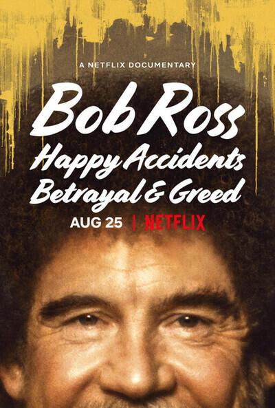 Bob Ross: Happy Accidents, Betrayal & Greed movie poster