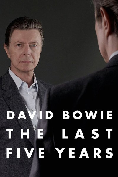 David Bowie: The Last Five Years movie poster