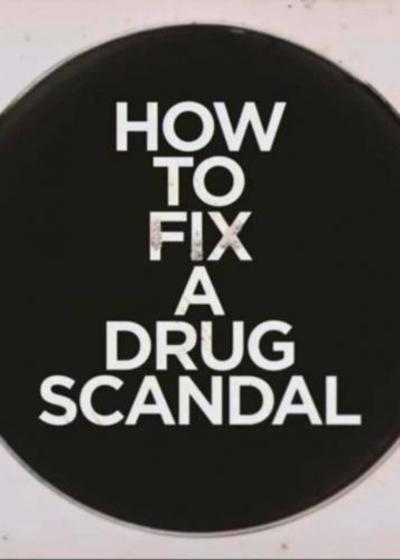 How to Fix a Drug Scandal movie poster