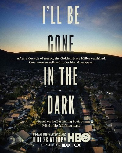 I'll Be Gone in the Dark movie poster