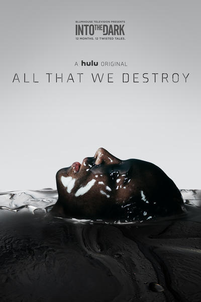 Into the Dark: All That We Destroy movie poster