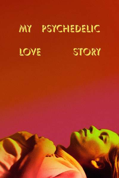 My Psychedelic Love Story movie poster