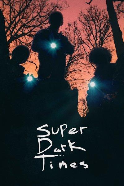 Super Dark Times movie poster