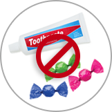 No Toothpaste or Candy