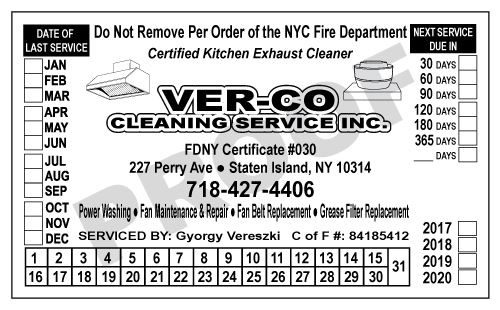 Staten Island, NY - Service Stickers are very useful for Hood Cleaners.  They help with repeat business, offers their contact info, and provides the authorities checking for compliance of fire codes with the correct info.  This design we did for Ver-co Cleanign Service, Inc. fits their needs.