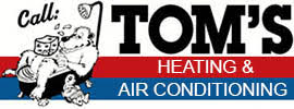 Tom's Heating & Air Conditioning LLC