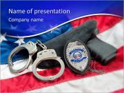 Police badge, gun and handcuffs on an American flag symbolizing law enforcement in the United States PowerPoint Templates