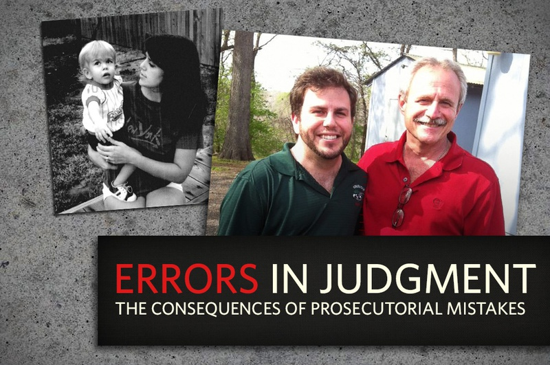 Errors In Judgment The Consequences Of Prosecutorial Mistakes The