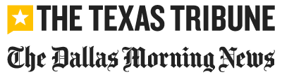 The Texas Tribune and The Dallas Morning News