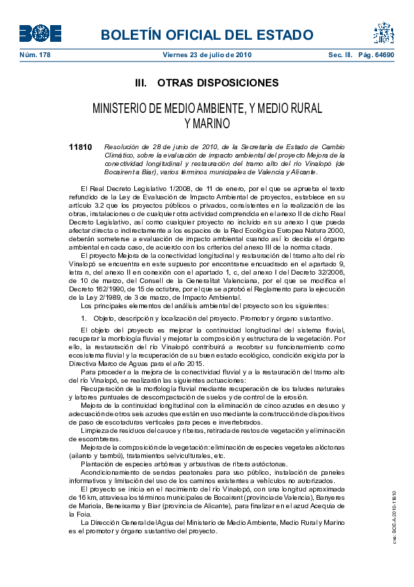 Resolution of June 28, 2010, the Ministry of Change Climate on the Environmental Impact Assessment Improvement Project longitudinal connectivity and restoration of the upper reaches of the river Vinalop (of Bocairent to Biar), several municipalities of Valencia and Alicante.