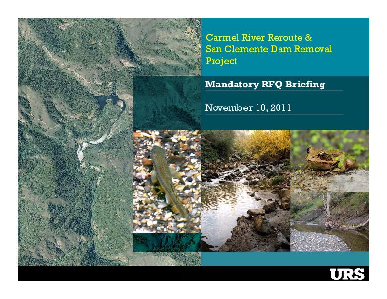 Carmel River Reroute & San Clemente Dam Removal Project, Mandatory RFQ Briefing Presentation