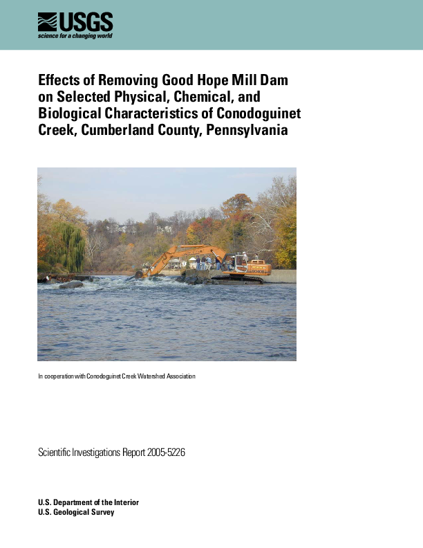 Effects of Removing Good Hope Mill Dam on Selected Physical, Chemical, and Biological Characteristics of Conodoguinet Creek, Cumberland County, Pennsylvania