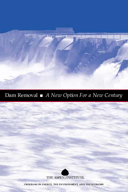 Dam Removal: A New Option For a New Century