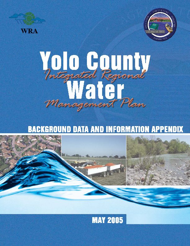Yolo County Integrated Regional Water Management Plan [IRMP] - Volume 1 (Background Data & Information Appendix)