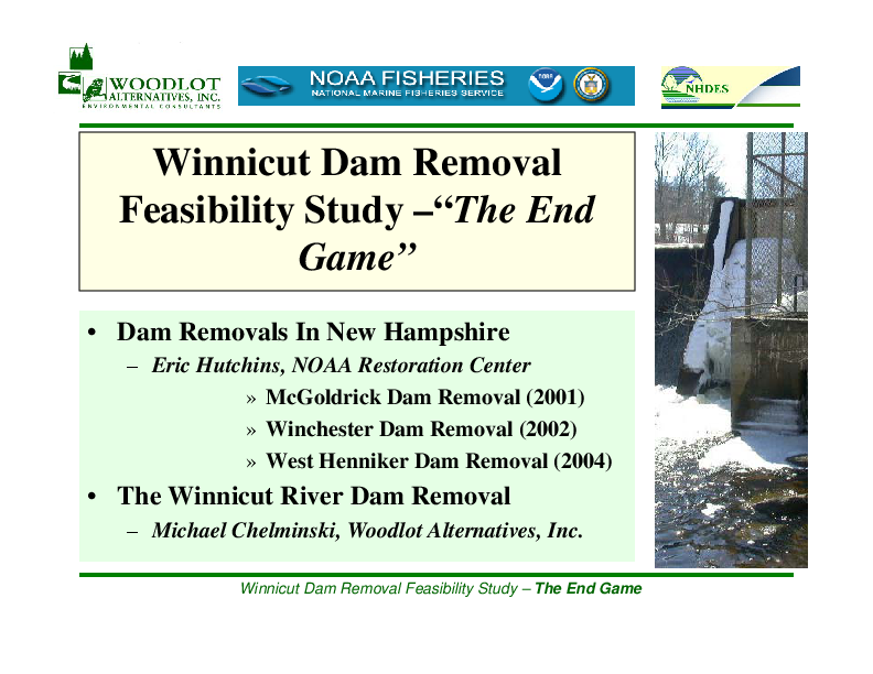 "Winnicut Dam Removal Feasibilty Study -- ""The End Game"""