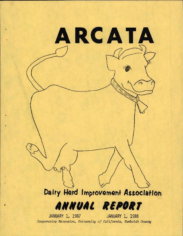 Arcata Dairy Herd Improvement Association Annual Report January 1, 1987 to January 1, 1988