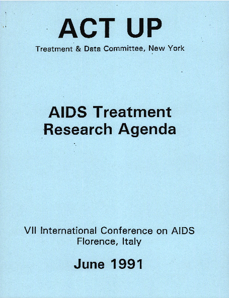 7th International Conference on AIDS - Florence, Italy - 1991 ACT-UP AIDS Treatment Agenda